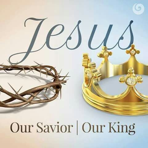Jesus Our Savior Our King!