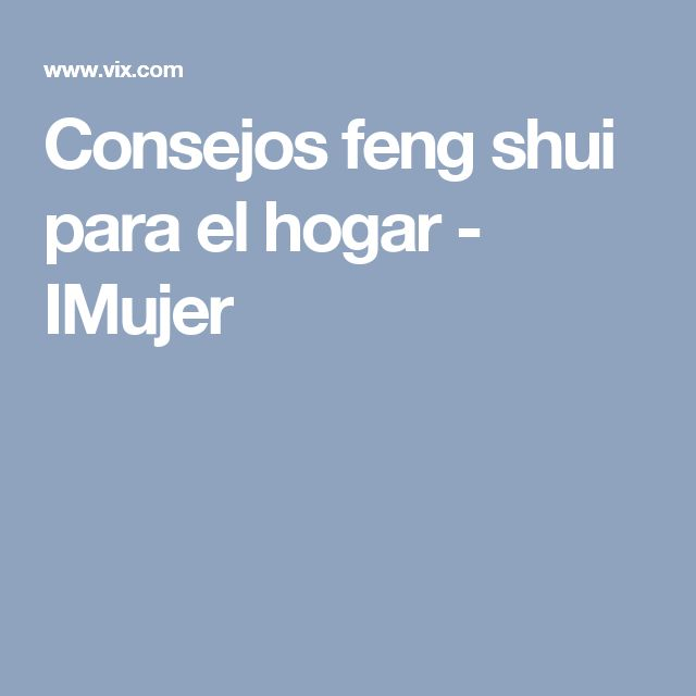 mejores 78 im genes de feng shui en pinterest feng shui On consejos de feng shui para el hogar