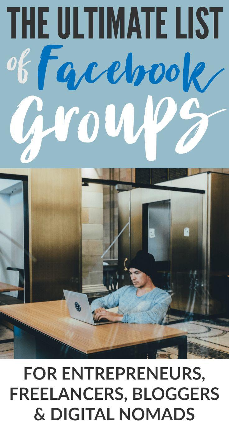 Ultimate List Of Facebook Groups For Entrepreneurs Freelancers Bloggers Digital Nomads