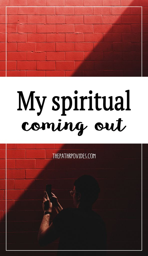 As part of my spiritual awakening, I had to do my spiritual coming out