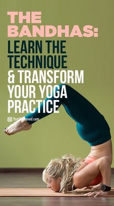Learn the Technique and Transform Your Yoga Practice!