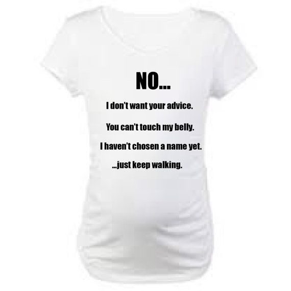 Funny Maternity Shirt.  No...I don't want your by PinkPigPrinting