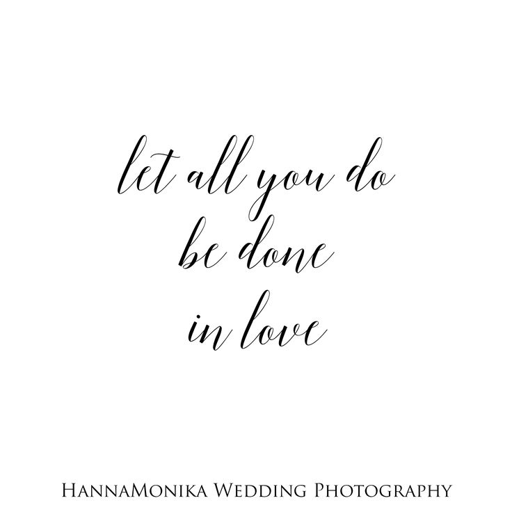 Let all you do be done with love - One Corinthians 16:14 #inspiringquote #happysunday