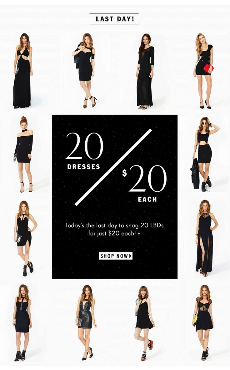 Last Day! 20 LBDS—$20 EACH—LAST DAY! Today's the last day to snag 20 LBDs for just $20 each!