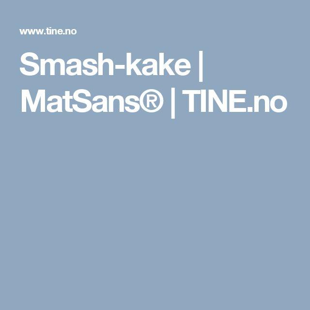 Smash-kake | MatSans® | TINE.no