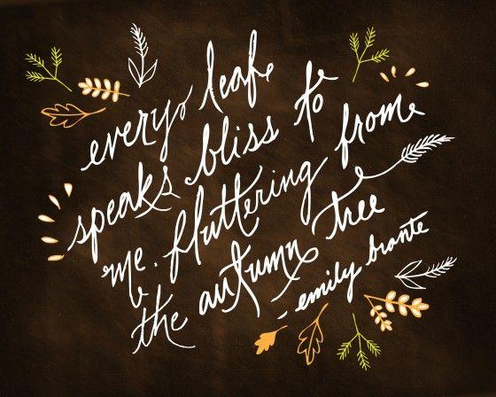 : Fall Leaves, Emily Brontë, Fall Chalkboard Quotes, Emily Bronte, Autumn Sayings Quotes, Autumn Quotes And Sayings, Chalk Flowers, Leaf Speaks