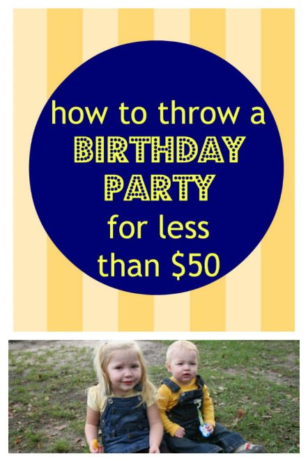 How to throw a #cheap #birthday party- less than $50- some fabulous tips in here!
