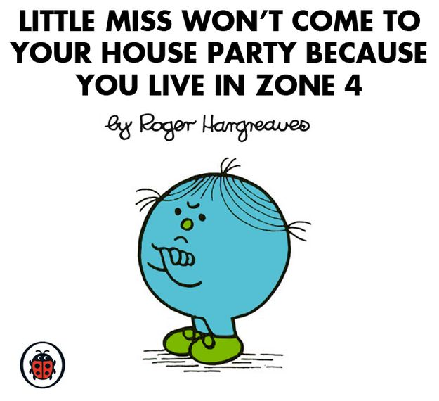 "Little Miss Won't Come To Your House Party Because You Live In Zone 4 (16 ""Mr Men"" And ""Little Miss"" Characters You'll Meet In London)"