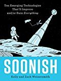 Soonish: Ten Emerging Technologies That'll Improve and/or Ruin Everything by Kelly Weinersmith (Author) Zach Weinersmith (Author) #Kindle US #NewRelease #Science #eBook #ad