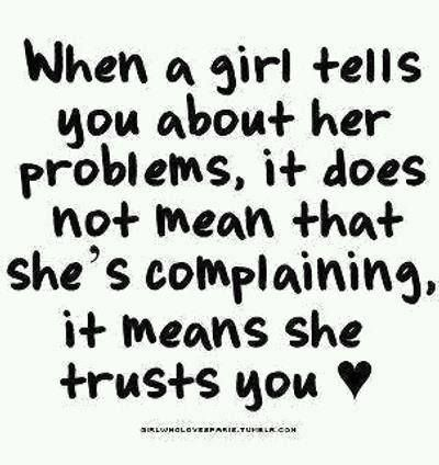When a girl tells you about her problems #quotes #relationships