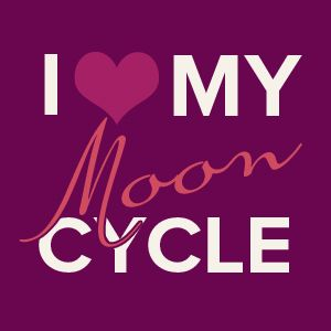 I Heart My Moon Cycle Kate Northrup, daughter of Dr. Christine Northrup.   Menstrual Cycle / Period