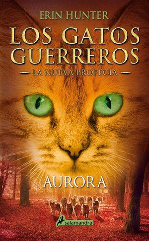 Aurora (Los gatos guerreros: La nueva profecía, 3) - Erin Hunter https://www.goodreads.com/book/show/25626777-aurora