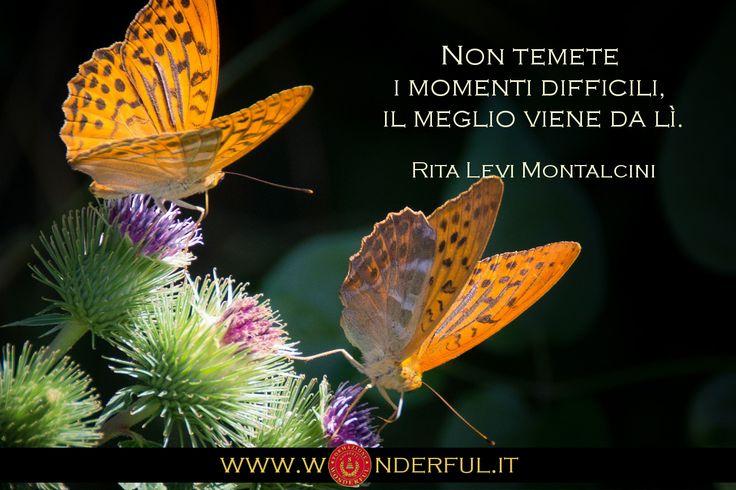 Non temete i momenti difficili, il meglio viene da lì. #Montalcini #opportunità #difficoltà #atteggiamento