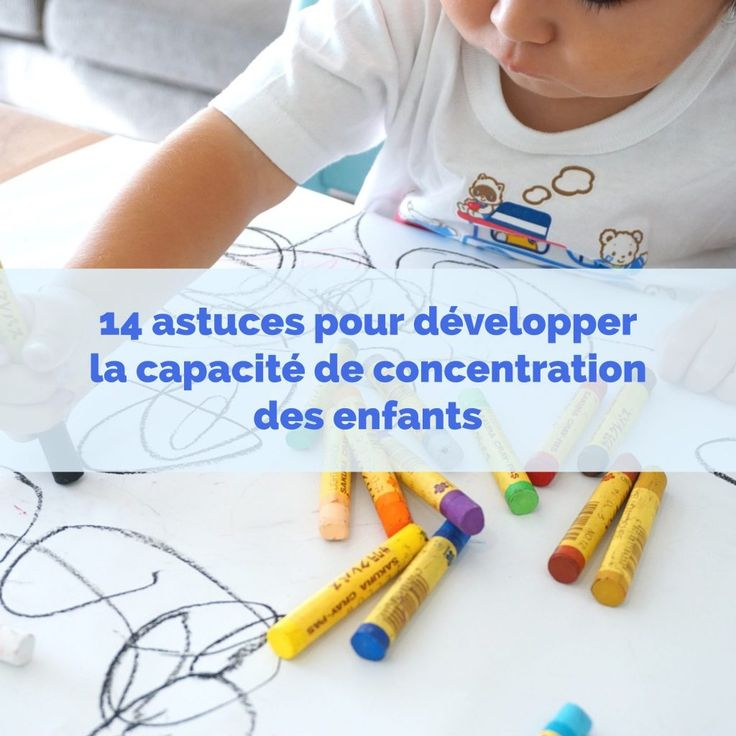 14 astuces pour développer la capacité de concentration des enfants