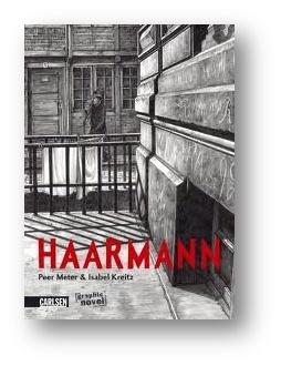 P. Meter e I. Kreitz   HAARMANN   (Black Velvet Editrice, Febbraio 2012)  Un lugubre fumetto su Fritz Haarmann, uno dei più brutali serial killer d'Europa, che in soli 16 mesi uccise 24 giovani uomini attirandoli nel suo piccolo appartamento ad Hannover.