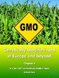 Get chapter 4 now! Find out how GM foods are not made for human or animal consumption. Get your free e-book 'Why Shouldn't I eat Genetically Modified foods?' www.advancedclearingenergetics.com/gmo