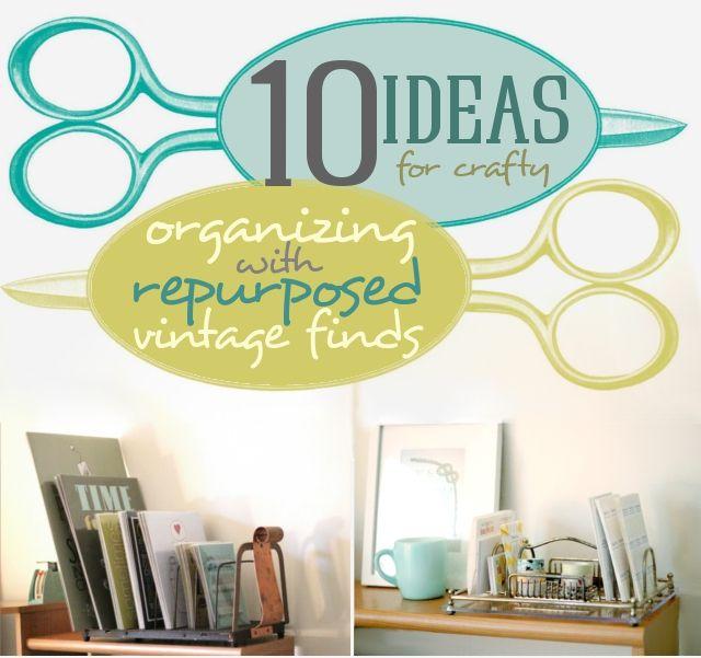10 ideas for organizing with repurposed vintage items!Celeb Photos, 10 Organic, 10 Crafty, Ideas Organic, Organic Ideas, Crafty Organic, Clever Ideas, 10 Ideas, Crafty Interiors