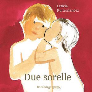 scaricare ebook DUE SORELLE. TESTO SPAGNOLO A FRONTE. EDIZ. BILINGUE .pdf.epub.mobi gratis italiano