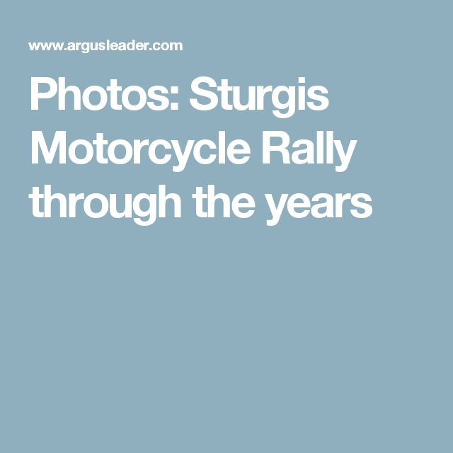 Photos: Sturgis Motorcycle Rally through the years