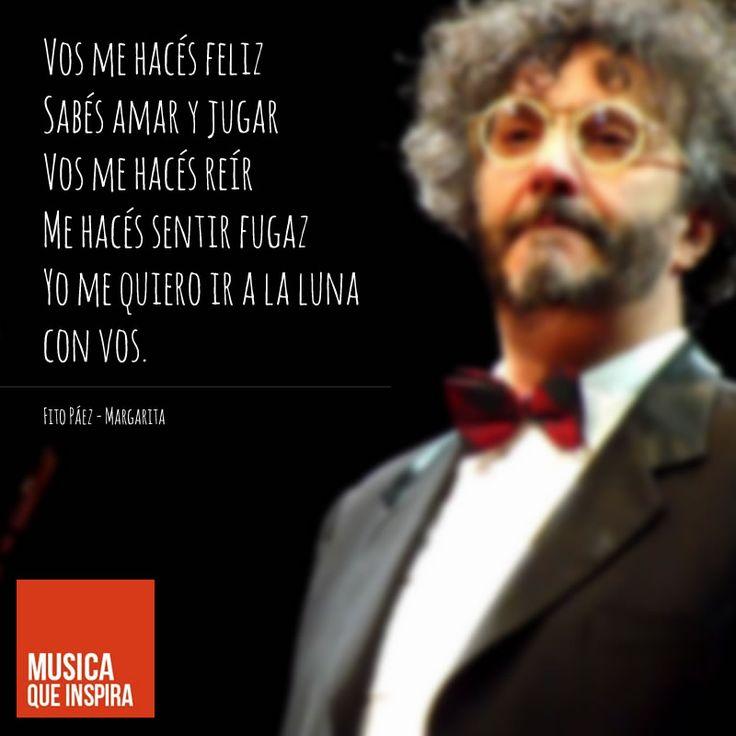 """MÚSICA QUE INSPIRA: """"Vos me hacés feliz, Sabés amar y jugar, Vos me hacés reír, Me hacés sentir fugaz, Yo me quiero ir a la luna con vos."""" de Fito Paez - Página oficial y su canción Margarita. Puedes ver el video en: https://www.youtube.com/watch?v=r8oWe1zCLK0"""