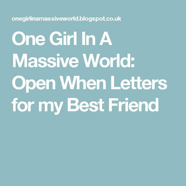 Open When Envelopes For Your Best Friend: One Girl In A Massive World: Open When Letters For My Best