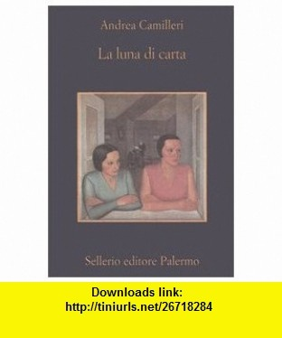 Luna Di Carta (Memoria) (Italian Edition) (9788838920547) Andrea Camilleri , ISBN-10: 8838920540  , ISBN-13: 978-8838920547 ,  , tutorials , pdf , ebook , torrent , downloads , rapidshare , filesonic , hotfile , megaupload , fileserve