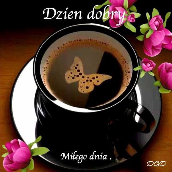 Dzień dobry, Miłego dnia #dziendobry kawa