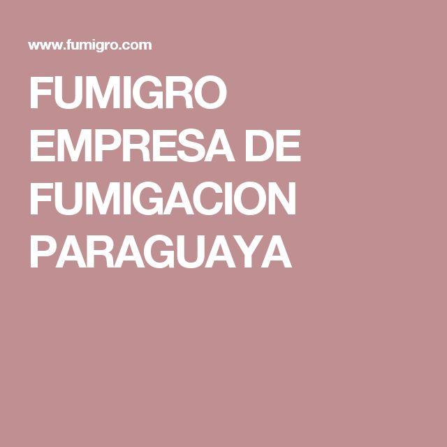 FUMIGRO EMPRESA DE FUMIGACION PARAGUAYA