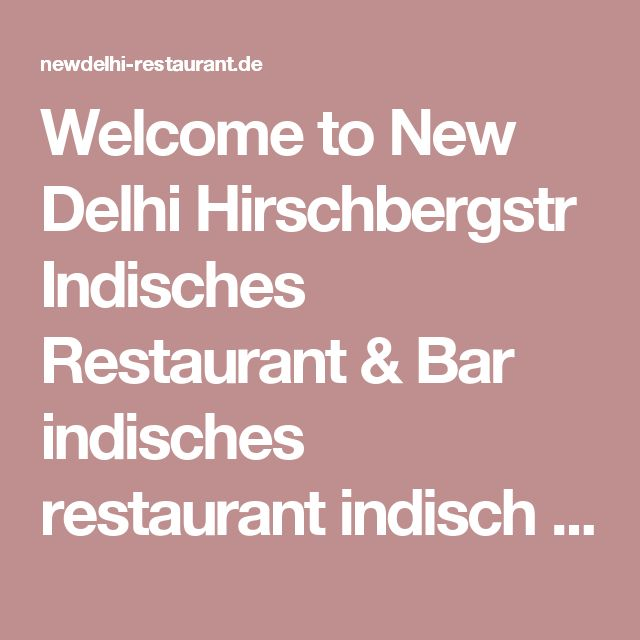 Welcome to New Delhi Hirschbergstr  Indisches Restaurant & Bar indisches restaurant indisch indisch essen Bollywood München indisches restaurant münchen swagat indian restaurant munich münchen Indian Food Restaurant Neuhausen