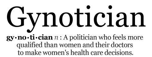 "Our partners at Planned Parenthood Action described it perfectly. | You Might Be A ""Gynotician"" IF"