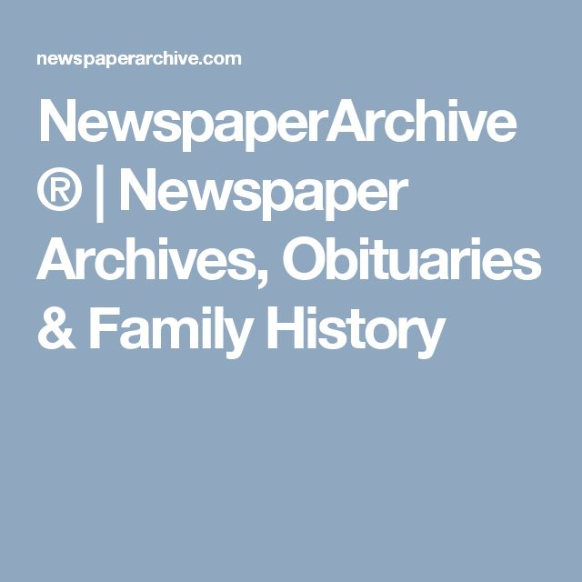 NewspaperArchive® | Newspaper Archives, Obituaries & Family History