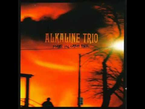 Alkaline Trio - Radio - Maybe I'll Catch Fire (2000) - Youtube