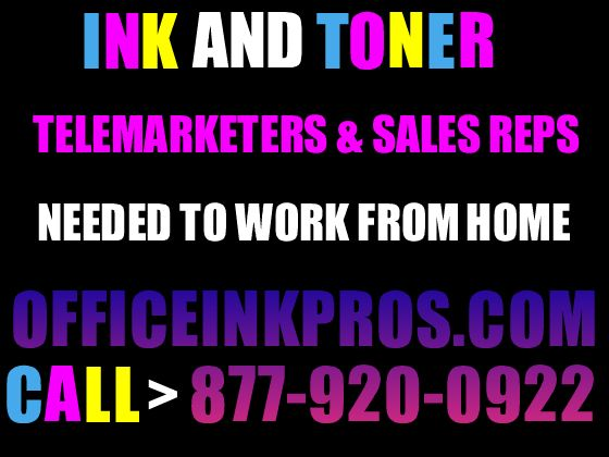 Got Work? Need a Telemarketing Job? Work from home!  Must have Ink and Toner Cartridge sales experience www.officeinkpros.com 877-920-0922 #job#telemarketing#work#ink#toner#commission