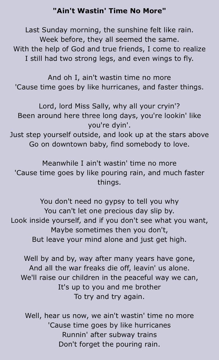 Lyrics from AZ Lyrics Ain't Wasting Time No More The Allman Brothers Band Eat A Peach Gregg Allman