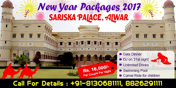 Sariska Palace New Year packages Near Delhi Unlimited Dj Drink and More hurry up Book Now Call-08130781111/8826291111