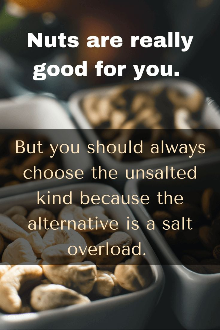 Healthy Eating Tip for Busy People 6 of 10 - Nuts are good for you, but go with unsalted