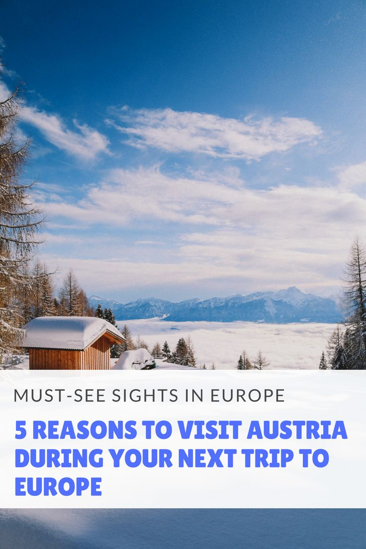 5 Reasons To Visit Austria During Your Next Trip To Europe