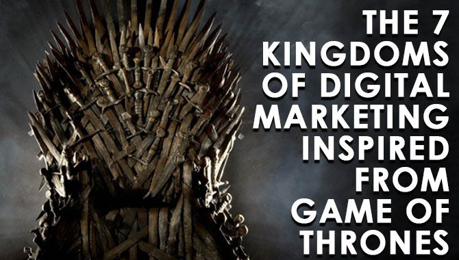 Do you wonder what similarity does digital marketing actually have with Game of Thrones? Well, the blog takes into account seven Kingdoms of digital marketing. ‪#‎GameofThrones‬ ‪#‎digitalmarketing‬ #GoT #HBO #GameOfThronesSeason6 #gotfinale