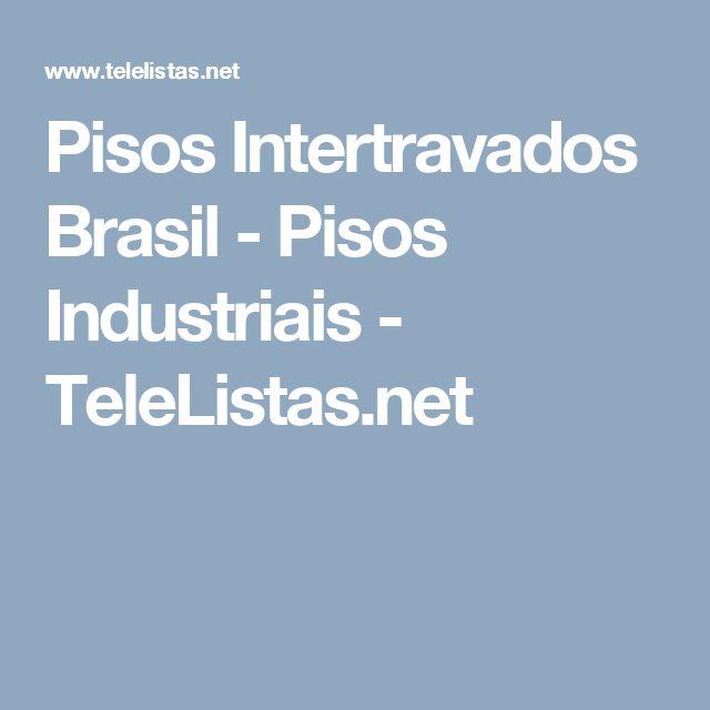 Pisos Intertravados Brasil - Pisos Industriais - TeleListas.net