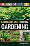 The Beginner's Guide to Survival Gardening by Tristan  Trouble (Author) #Kindle US #NewRelease #Crafts #Hobbies #Home #eBook #ad