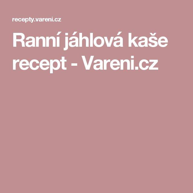 Ranní jáhlová kaše recept - Vareni.cz