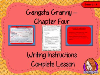 Complete Lesson on Writing Instructions - Related to Gangsta Granny by David Walliams This download includes a complete, instruction writing lesson on the fourth chapter of the book Gangsta Granny by David Walliams. The lesson focuses on how to write instructions using the events in the chapter