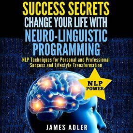 "Another must-listen from my #AudibleApp: ""Success Secrets: Change Your Life With Neuro-Linguistic Programming"" by James Adler, narrated by Wendell Wadsworth."