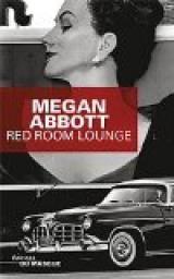 Red Room Lounge par Megan E. Abbott