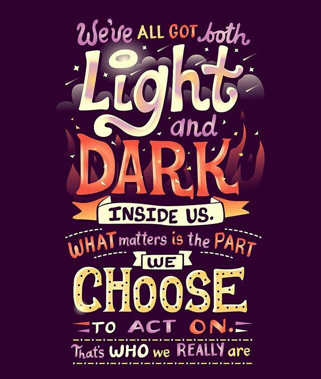 """""""We've all got both light and dark inside us. What matters is the part we choose to act on. That's who we really are."""" - Sirius Black"""