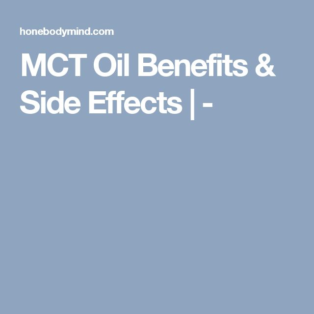 MCT Oil Benefits & Side Effects | -