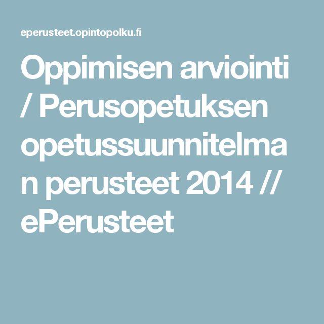Oppimisen arviointi / Perusopetuksen opetussuunnitelman perusteet 2014 // ePerusteet