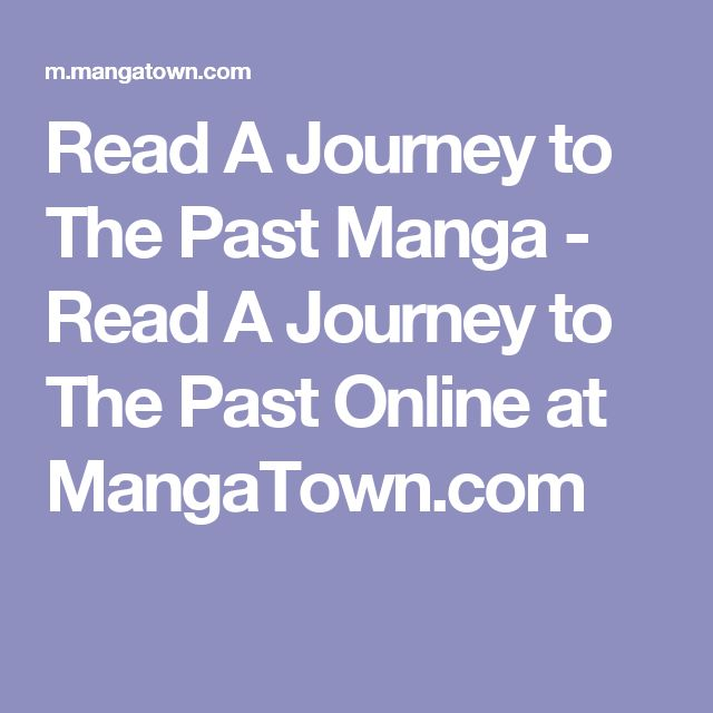 Read A Journey to The Past Manga - Read A Journey to The Past Online at MangaTown.com