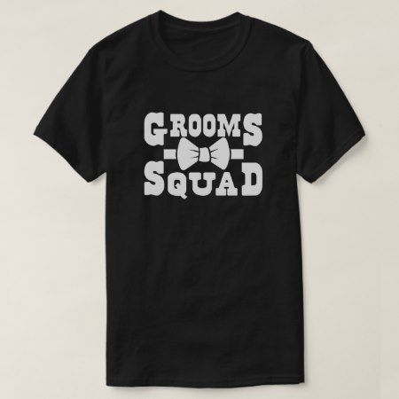 Grooms Squad T-Shirt - click/tap to personalize and buy