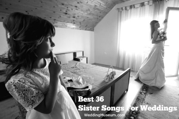 List of Best 36 Sister Song suggestions. Sister songs may be special if a bride has a special relationship with her sister(s) to play a wedding dedication.